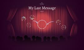 My Last Message