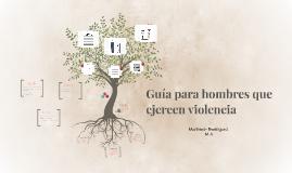 Guía para hombres que ejercen violencia