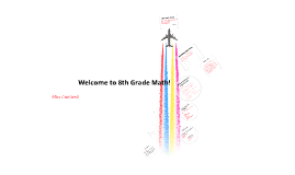Copy of Welcome to 8th Grade Math