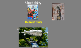 Trusts: A Touch of Grey