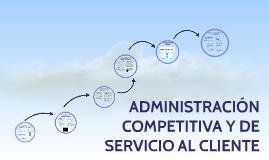 ADMINISTRACIÓN COMPETITIVA Y DE SERVICIO AL CLIENTE
