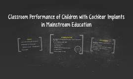 Classroom Performance of Children with Cochlear Implants in