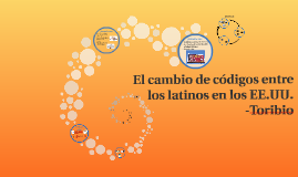cambio de códigos entre los latinos en los EE.UU.