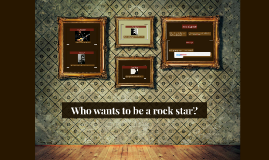 Who wants to be a rock star?