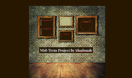Mid-Term Project by Shadonah