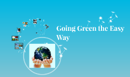 Going Green the Easy Way