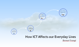 How ICT Affects our Everyday Lives
