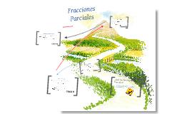 """""""Fracciones Parciales"""""""