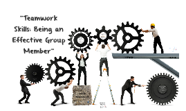 Teamwork skills: being an effective group member