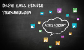 BASIC CALL CENTER TERMINOLOGY