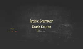 Arabic Grammar Crash Course
