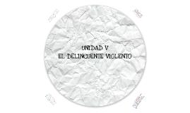 Criminología - El delincuente violento