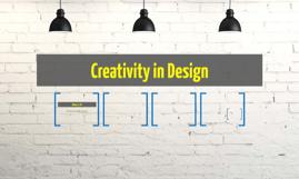Creativity in Design