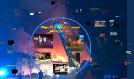 OBJECTIVE BASED INCIDENT MANAGAMENT