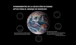 FUNDAMENTOS PARA LA SELECCIÓN DE ZONAS APTAS PARA EL ESTABLECIMIENTO DE INFRAESTRUCTURA DE MANEJO DE RESIDUOS