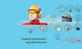 Evolucion historicade la seguridad industrial