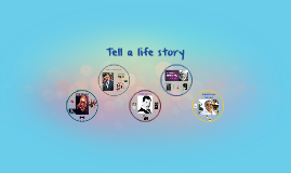 tell a life story