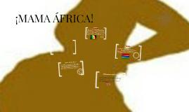 ¡MAMA AFRICA!
