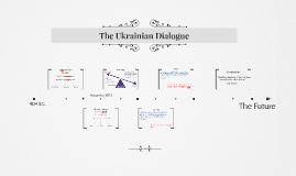 The (Ukraine)ian Dialogue
