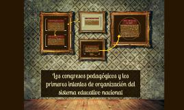 Copy of Los congresos pedagógicos y los primeros intentos de organiz