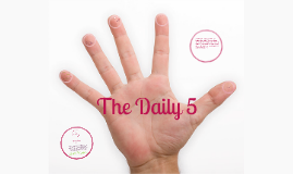 Daily 5
