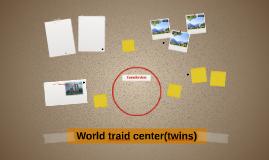 World traid center(twins)