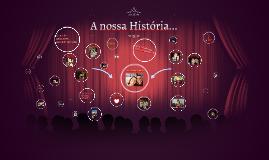 A nossa História...