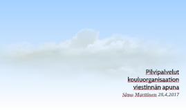 Pilvipalvelut kouluorganisaation viestinnän apuna