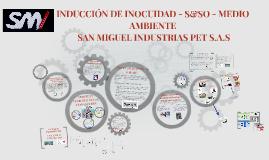 INDUCCIÓN S&SO SAN MIGUEL INDUSTRIAS PET S.A.S SUCURSAL COLO