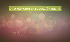 LA EVALUACION EN EDUCACIÓN INICIAL