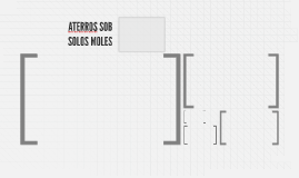 ATERROS SOB SOLOS MOLES