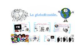 Copy of La globalizacion.
