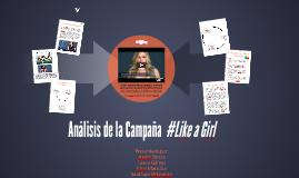 Copy of Análisis de la Campaña  #Like a Girl
