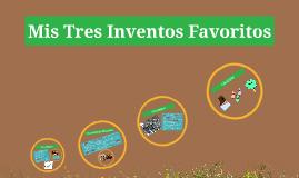 Mis Tres Inventos Favoritos