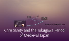 Christianity and the Tokugawa Period of Medieval Japan