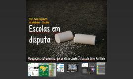 Escolas em disputa: ocupações, greves e Escola Sem Partido