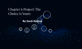 Chapter 6 Project: The Choice is Yours