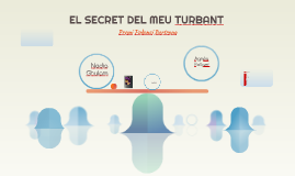 Copy of EL SECRET DEL MEU TURBANT