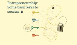 Entrepreneurship: Some basic keys to success