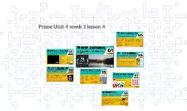 Prime Unit 4 week 4 lesson 4