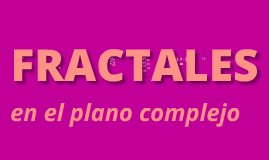 Fractales en el plano complejo