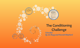 The Conditioning Challenge