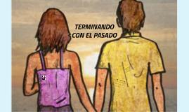 TERMINANDO CON EL PASADO