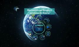 Copy of Herramientas Google y servicios de Alerta