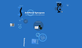 Artificial Synapses - A Presentation