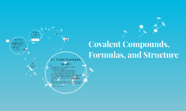 Covalent Compounds, Formulas, and Structure
