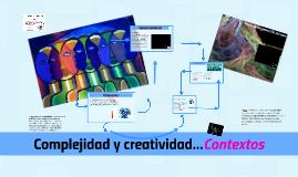 Complejidad y creatividad...Contextos