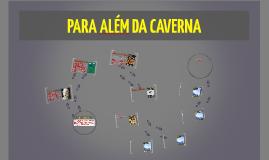 PARA ALÉM DA CAVERNA