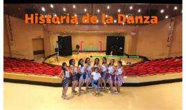 Copy of Historia de la Danza