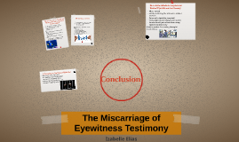 The Miscarriage of Eyewitness Testimony